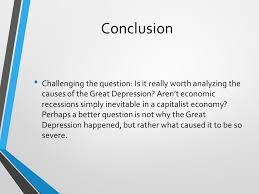 question analyze the causes of the great depression in one conclusion challenging the question is it really worth analyzing the causes of the great depression