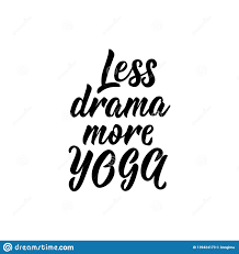 Less Drama More Yoga Lettering Modern Calligraphy Vector