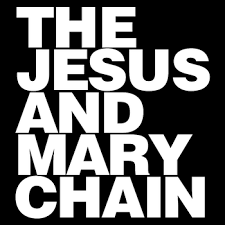 <b>THE JESUS AND</b> MARY CHAIN