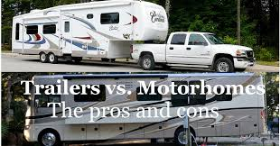 Blog: The pros and cons of a trailer vs a motorhome - Boondockers ...