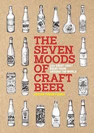 the seven moods of craft beer 350 great craft beers from around the world amazon co uk adrian tierney jones 9780957471788 books