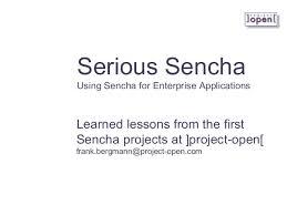 Serious Sencha Using Sencha Extjs Touch For Enterprise