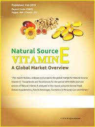 Vitamin E Food Sources Chart Natural Source Vitamin E Tocopherols And Tocotrienols A Global Market Overview