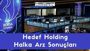Hedef Holding halka arz sonuçları, kaç lot verdi, borsada ne zaman işlem  görecek?