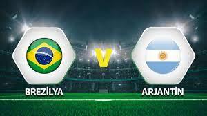 Brezilya Arjantin maçı ne zaman saat kaçta hangi kanalda? Neymar mı Messi  mi? - Spor Haberleri