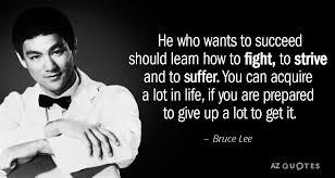 Bruce Lee Quotes Impressive Bruce Lee Quote He Who Wants To Succeed Should Learn How To Fight