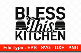 Free svg files for download. Kitchen Svg Design Bless This Kitchen Graphic By Svg Hut Creative Fabrica
