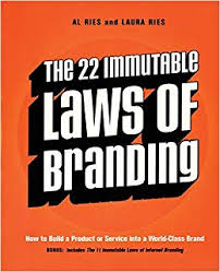 22 Immutable Laws Of Marketing The 22 Immutable Laws Of Branding How To Build A Product Or