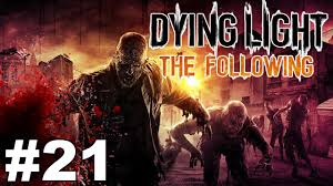 Dying Light Part 21 Lets Play Dying Light The Following Western Spaghettis Part 21 Gameplay