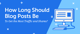 How Long Should A Blog Post Be To Get The Most Traffic And Shares