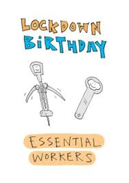 Whether you're looking for something sweet and special for a sentimental birthday wish or something funny and lighthearted, we have a good roundup of. Lockdown Birthday Essential Workers Funny Card Moonpig