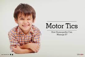 motor tics how homeopathy can manage it