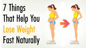7 things that help you lose weight fast naturally png