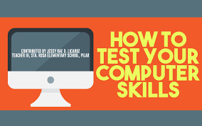 how to test your computer skills 1bataan