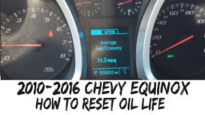 How To Reset Gmc Terrain Oil Light 2010 2016 Chevy Equinox Reset Oil Life How To Change Maintenance