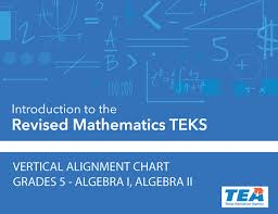 Common Core State Standards Vertical Alignment Charts Math Vertical Alignment Charts For Revised Mathematics Teks