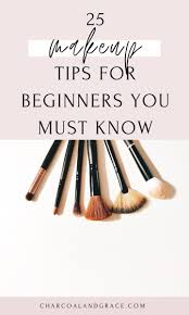 25 makeup tips for beginners you must