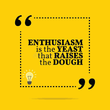 Yellow Quotes 24 Stunning Inspirational Motivational Quote Enthusiasm Is The Yeast That R
