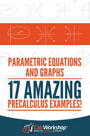 parametric equations and graphs 17 amazing precalculus examples