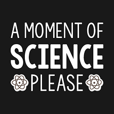 Science Quotes New Science Quotes A Moment Of Science Please TShirt Nerd Sayings A