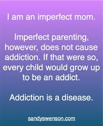 Addiction Quotes Enchanting Addiction Quotes Moms Of Addicts Sandy Swenson