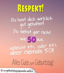 50 Geburtstag Sprüche Wirklich Gut Gehalten Geburtstagssprüche Welt