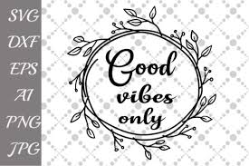 After your purchase, you can immediately download a zip file containing the following files: Good Vibes Only Graphic By Prettydesignstudio Creative Fabrica