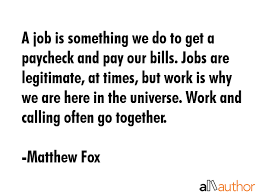 How To Do A Quote For A Job A Job Is Something We Do To Get A Paycheck Quote