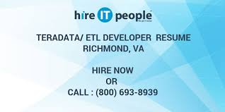 TeradataETL Developer Resume Richmond VA Hire IT People We Get Gorgeous Teradata Etl Developer Resume