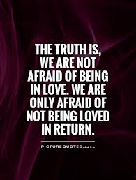 Quotes About Being Loved Unique 48 Top Afraid Quotes And Sayings