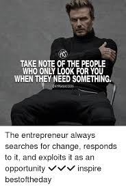 People Need Change Meme Look Always Only The You Hype4success Inspire Entrepreneur To When Opportunity And Responds Take Who ✔️✔️✔️ They It Something Of On Bestoftheday An Exploits Searches Esmemes com Note As For