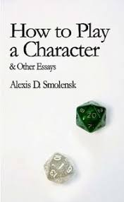 how to play a character other essays by alexis d smolensk  how to play a character other essays
