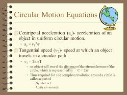 circular motion equations 4 centripetal acceleration a c acceleration of an object in uniform