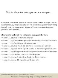 Top 8 call centre manager resume samples In this file, you can ref resume  materials ...