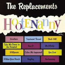 The <b>Replacements</b> - <b>Hootenanny</b> | Rhino