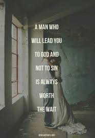 Quotes About Waiting On God Stunning Love Quotes A Man Who Will Lead You To God And Not To Sin Is