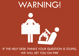 warning if the help desk thinks your question is stupid we will warning if the help desk thinks your question is stupid we will set you on fire drunk tiki