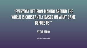 Decision Making Quotes Mesmerizing 48 Best Quotes About Making Making Quotes QuotesOnImages