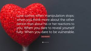 Joyce Brothers Quote Love Comes When Manipulation Stops When You