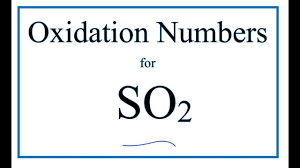 How To Find The Oxidation Number For S In So2 Sulfur Dioxide