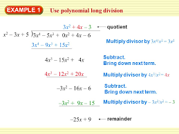 4 example 1 use polynomial long division multiply divisor by 3x 4 x 2 3x 2 3x 4 9x 3 15x 2 4x 3 15x 2 4x subtract