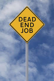 dead end job 4 signs youre in a dead end job business postbulletin com