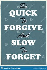 To Forgive Design Inspiring Motivation Quote Be Quick To Forgive And Slow To