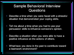 Examples Of Behavioral Interview Questions Behavioral Interviewing Ppt Video Online Download