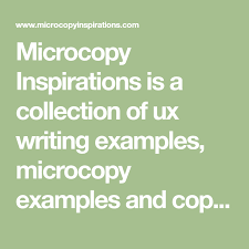 Copywriting Examples Microcopy Inspirations Is A Collection Of Ux Writing