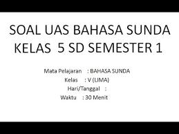 Acuan 11 komponen penggunaan dana bos pada 8 standar program absen siswa sd Soal Uas Bahasa Sunda Kelas 5 Sd Semester 1 Youtube