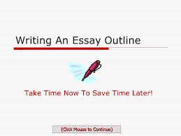 Writing An Essay Outline Ppt Video Online Download