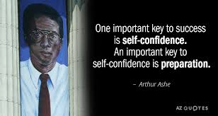 Arthur Ashe Quote One Important Key To Success Is Selfconfidence Best Arthur Ashe Quotes