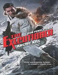 Arctic Kill by <b>Don Pendleton</b> - Read Online