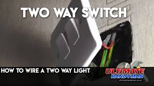 Two Way Light Switch Wiring Diagram Uk How To Wire A Two Way Light